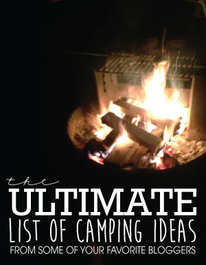The Ultimate List of Camping Ideas