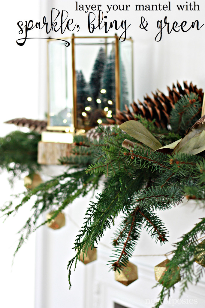 How to decorate your Christmas Mantel. Layer your Mantel with Sparkle, bling & green.